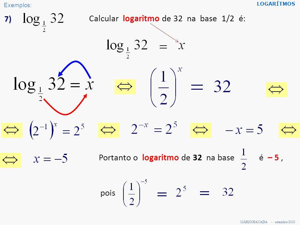 Calcular logaritmo de 32 na base 1/2 é: