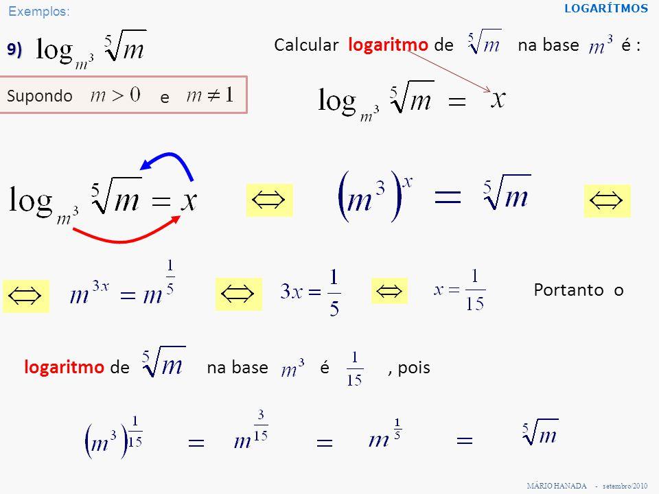 Calcular logaritmo de na base é : e Portanto o logaritmo de na base é