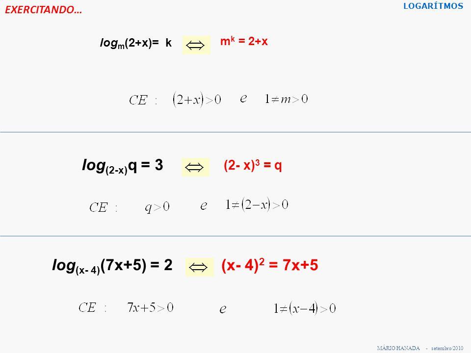log(2-x)q = 3 log(x- 4)(7x+5) = 2 (x- 4)2 = 7x+5