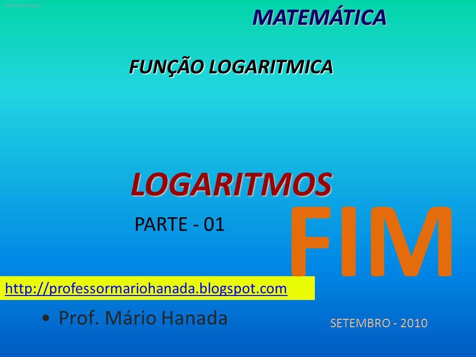 FIM LOGARITMOS MATEMÁTICA FUNÇÃO LOGARITMICA PARTE - 01
