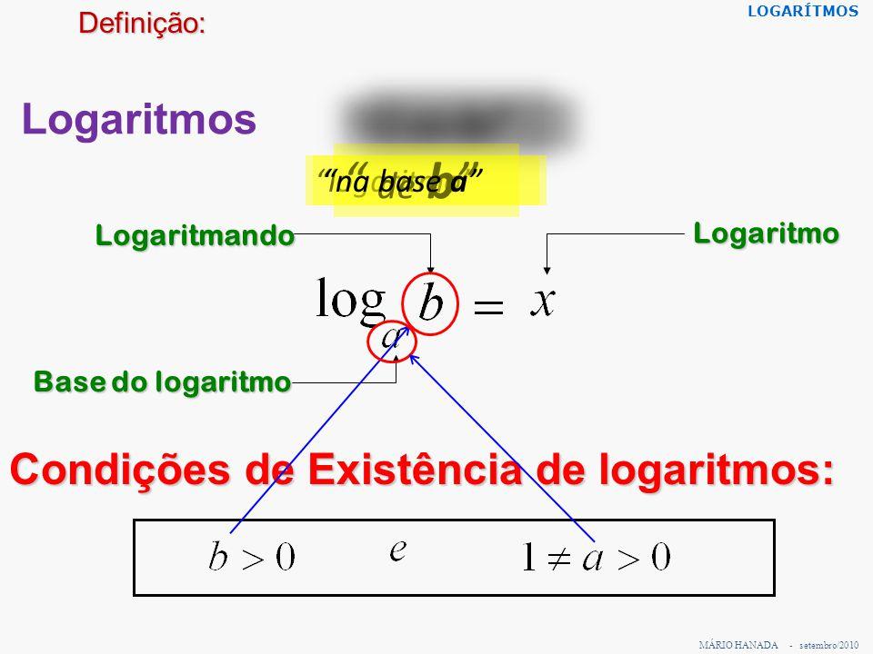 de b Logaritmos Condições de Existência de logaritmos: logaritmo
