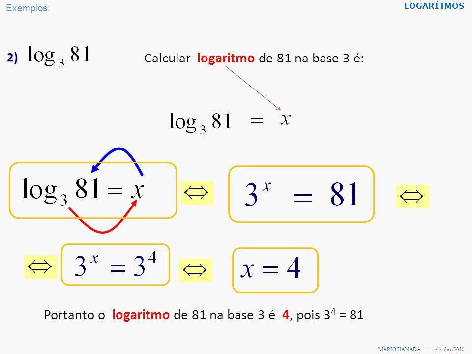 Calcular logaritmo de 81 na base 3 é: