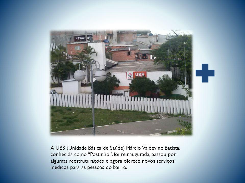 A UBS (Unidade Básica de Saúde) Márcio Valdevino Batista, conhecida como Postinho , foi reinaugurada, passou por algumas reestruturações e agora oferece novos serviços médicos para as pessoas do bairro.