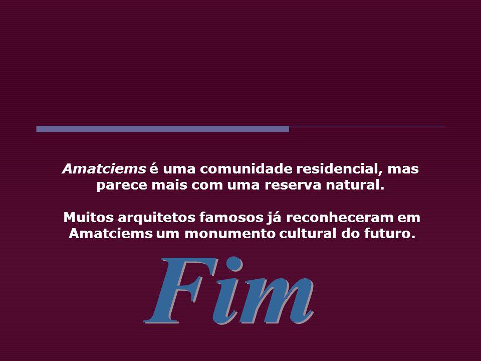 Fim Amatciems é uma comunidade residencial, mas