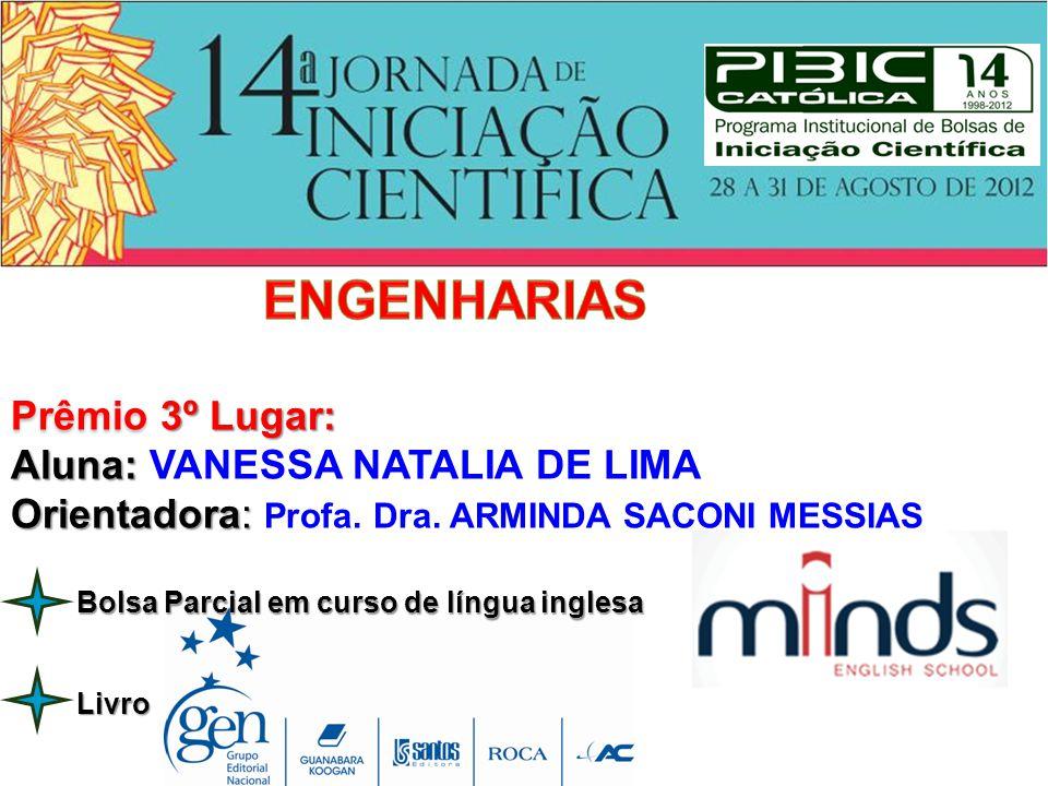 ENGENHARIAS Prêmio 3º Lugar: Aluna: VANESSA NATALIA DE LIMA