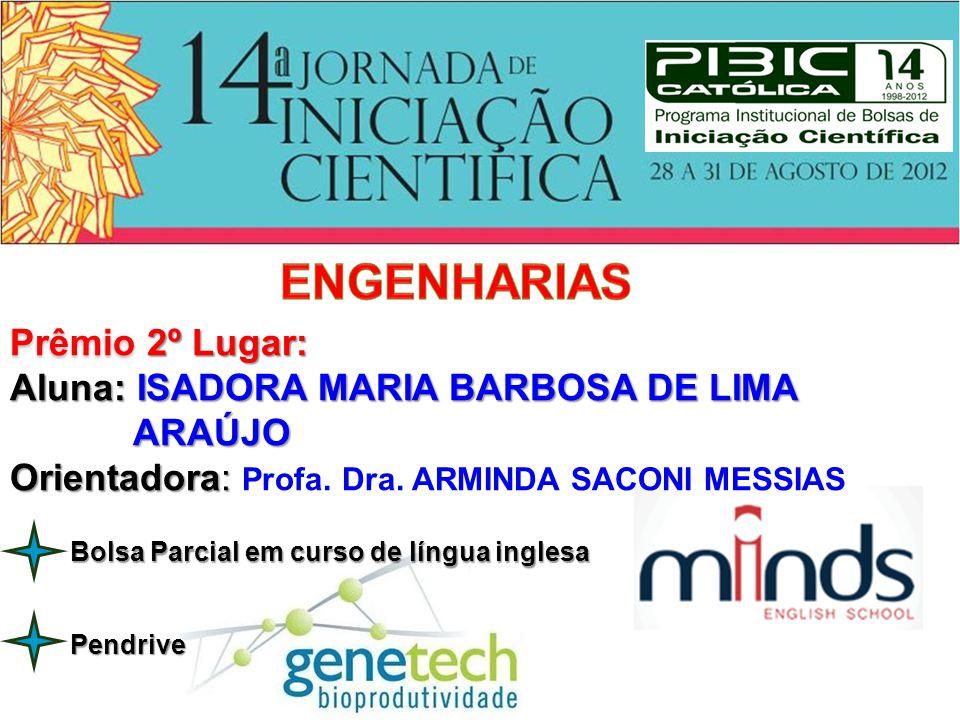 ENGENHARIAS Prêmio 2º Lugar: Aluna: ISADORA MARIA BARBOSA DE LIMA