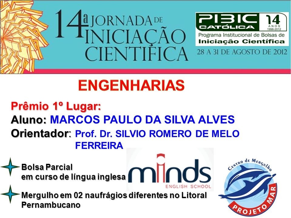 ENGENHARIAS Prêmio 1º Lugar: Aluno: MARCOS PAULO DA SILVA ALVES