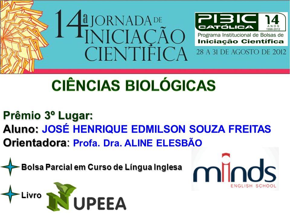 CIÊNCIAS BIOLÓGICAS Prêmio 3º Lugar: