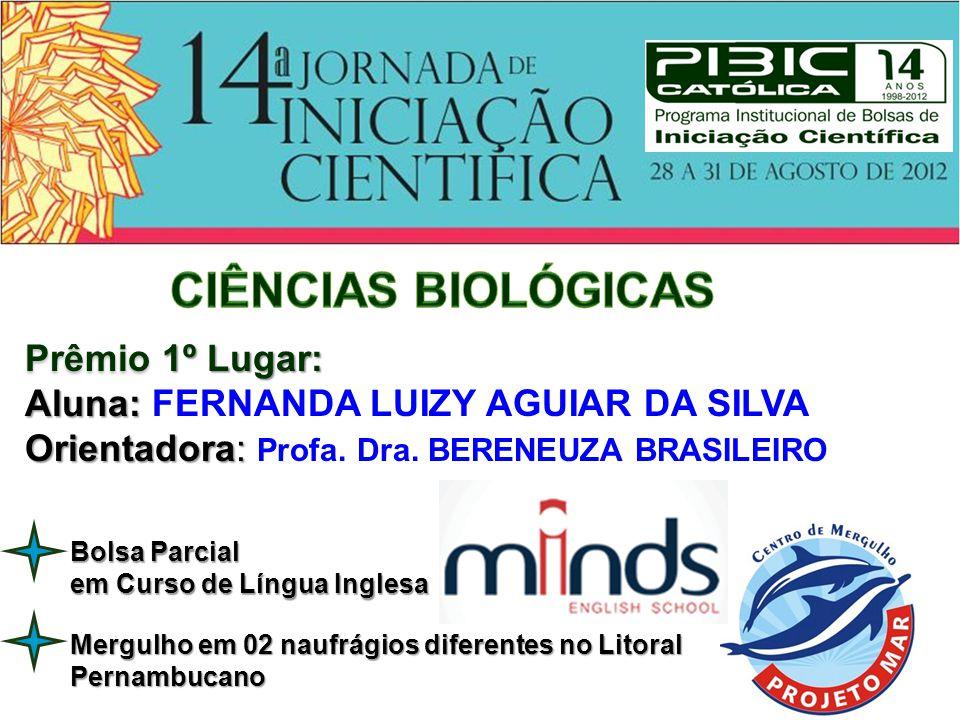 CIÊNCIAS BIOLÓGICAS Prêmio 1º Lugar: