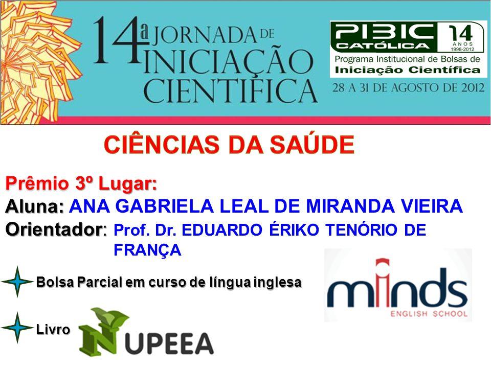CIÊNCIAS DA SAÚDE Prêmio 3º Lugar: