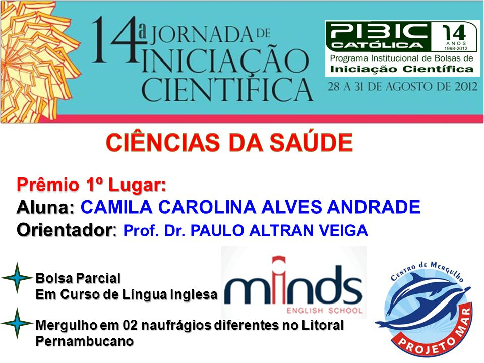 CIÊNCIAS DA SAÚDE Prêmio 1º Lugar:
