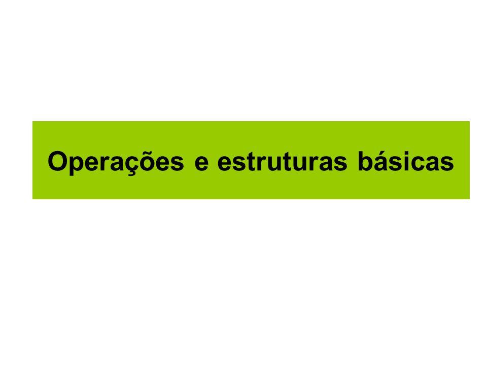 Operações e estruturas básicas