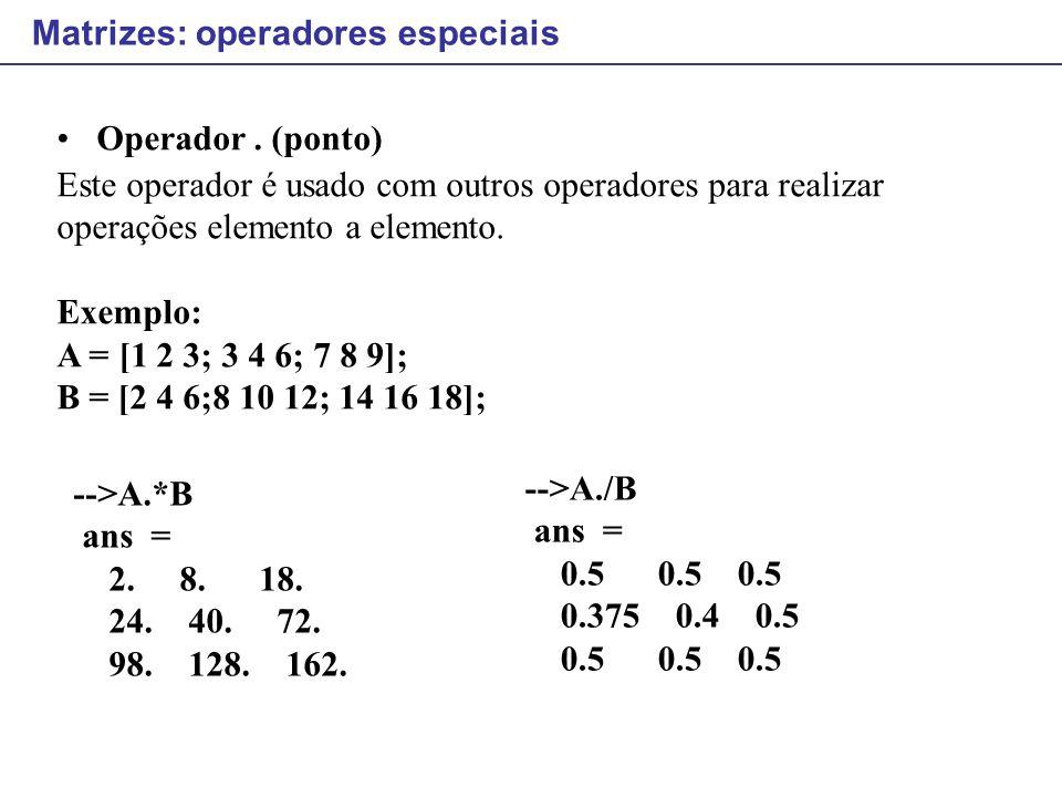 Matrizes: operadores especiais