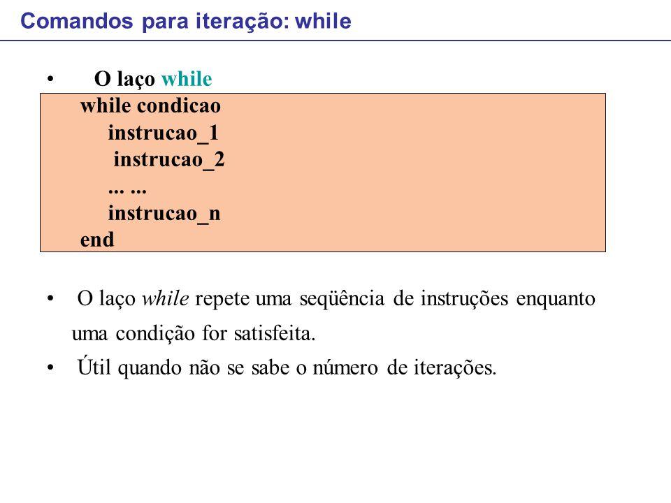 Comandos para iteração: while