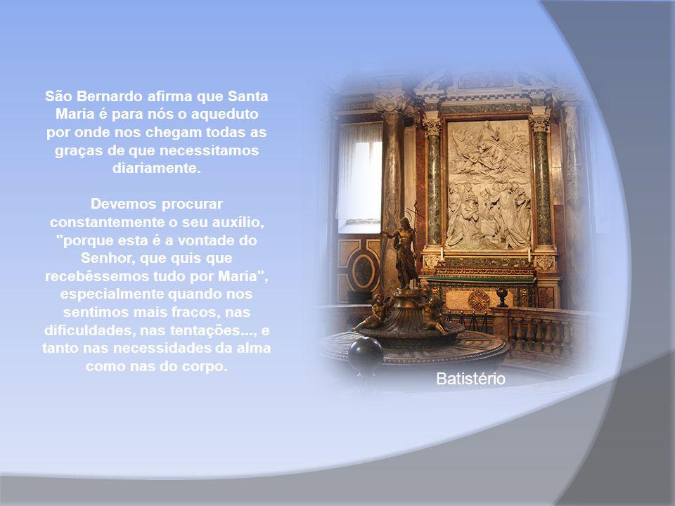 São Bernardo afirma que Santa Maria é para nós o aqueduto por onde nos chegam todas as graças de que necessitamos diariamente.