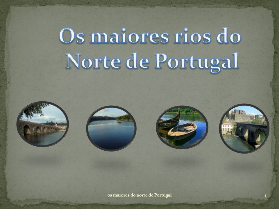 Os maiores rios do Norte de Portugal