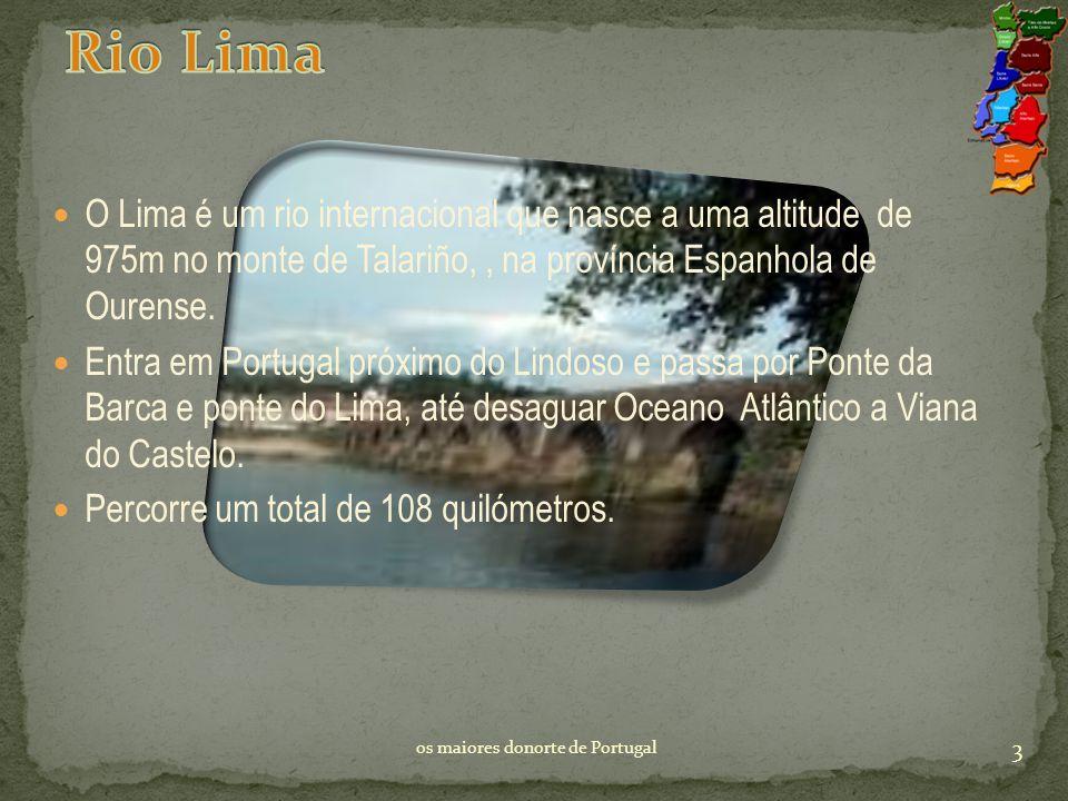Rio Lima O Lima é um rio internacional que nasce a uma altitude de 975m no monte de Talariño, , na província Espanhola de Ourense.
