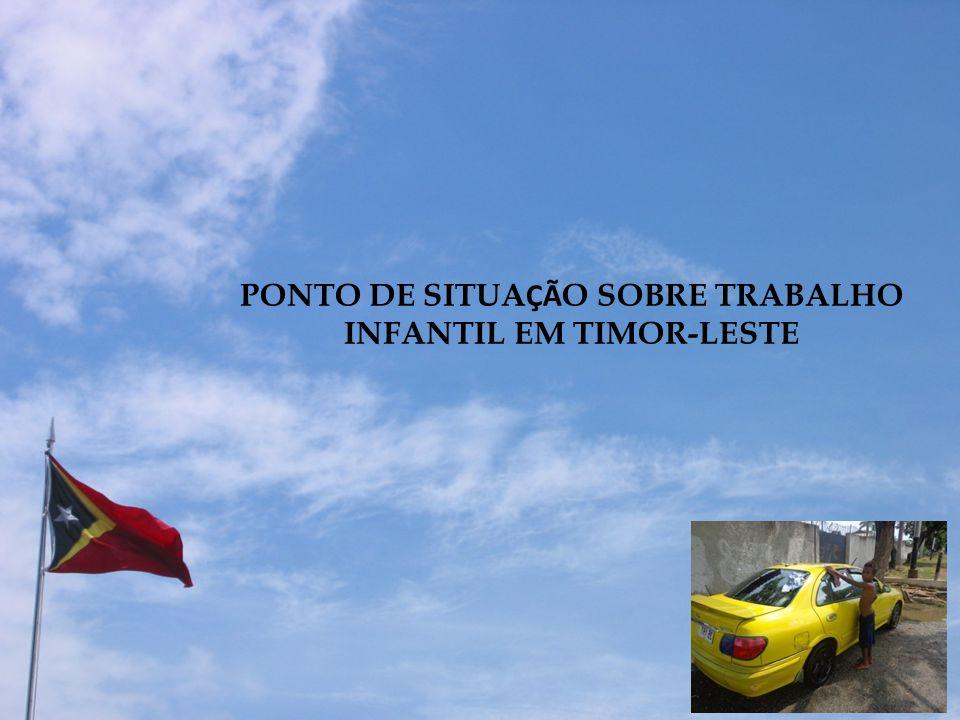 PONTO DE SITUAÇÃO SOBRE TRABALHO INFANTIL EM TIMOR-LESTE