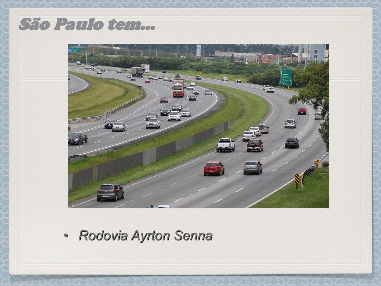 São Paulo tem... Rodovia Ayrton Senna