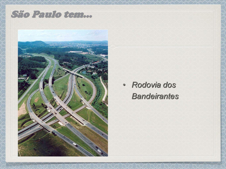 São Paulo tem... Rodovia dos Bandeirantes