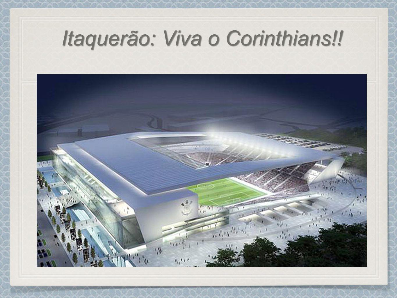 Itaquerão: Viva o Corinthians!!