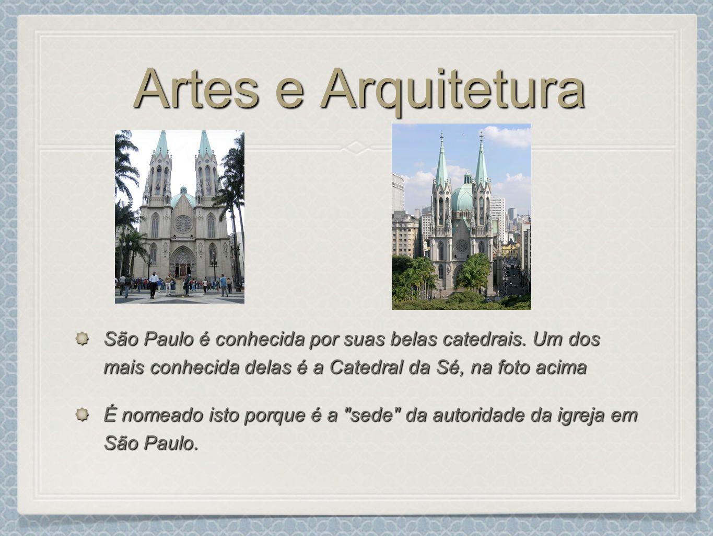 Artes e Arquitetura São Paulo é conhecida por suas belas catedrais. Um dos mais conhecida delas é a Catedral da Sé, na foto acima.