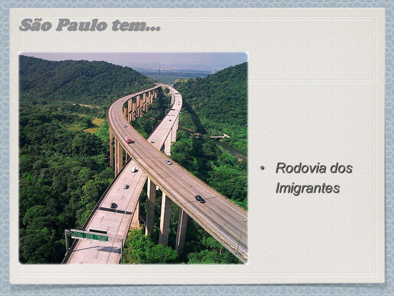 São Paulo tem... Rodovia dos Imigrantes