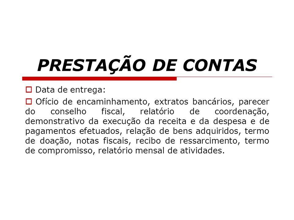 PRESTAÇÃO DE CONTAS Data de entrega: