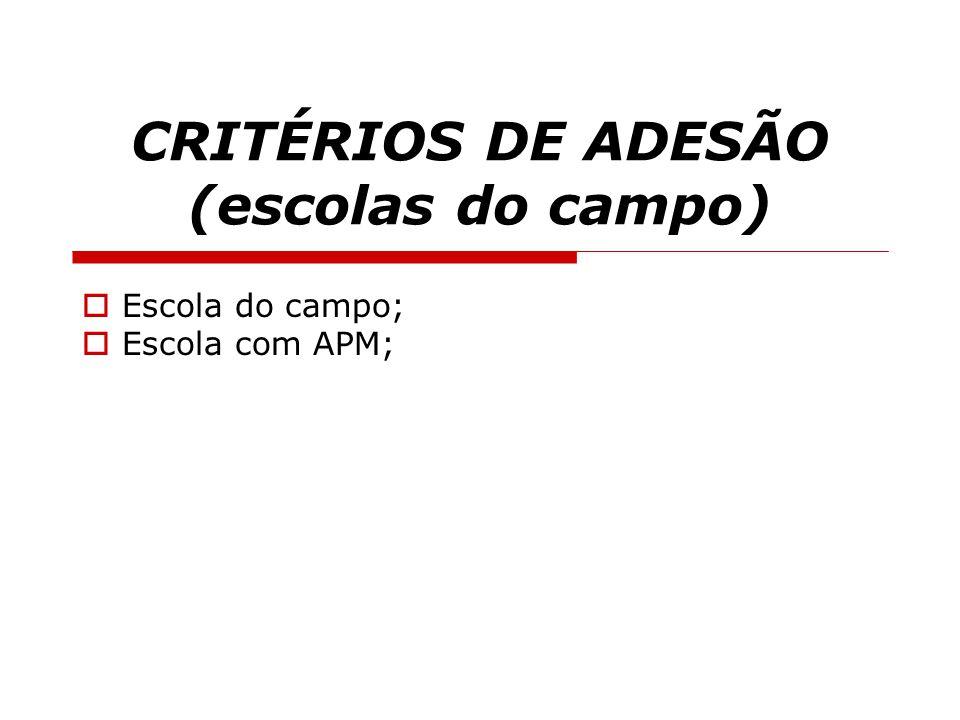 CRITÉRIOS DE ADESÃO (escolas do campo)