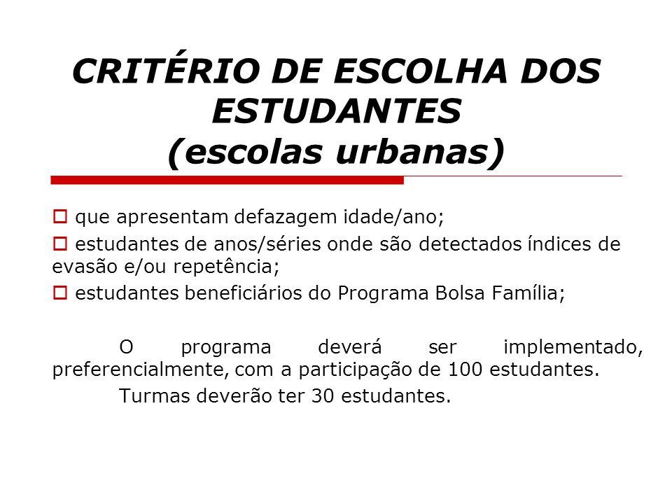 CRITÉRIO DE ESCOLHA DOS ESTUDANTES (escolas urbanas)