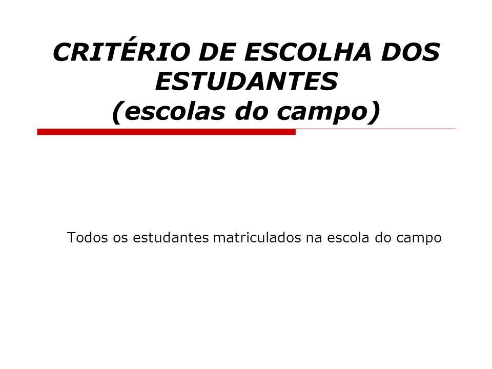 CRITÉRIO DE ESCOLHA DOS ESTUDANTES (escolas do campo)