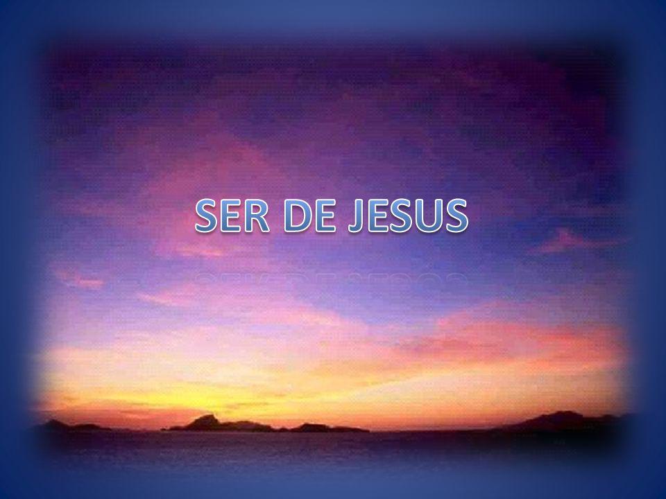 SER DE JESUS