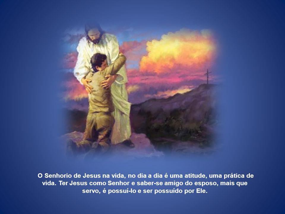 O Senhorio de Jesus na vida, no dia a dia é uma atitude, uma prática de vida.