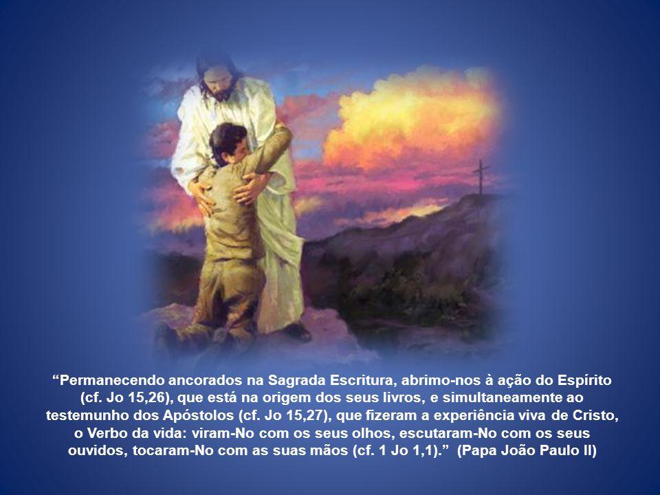 Permanecendo ancorados na Sagrada Escritura, abrimo-nos à ação do Espírito (cf.
