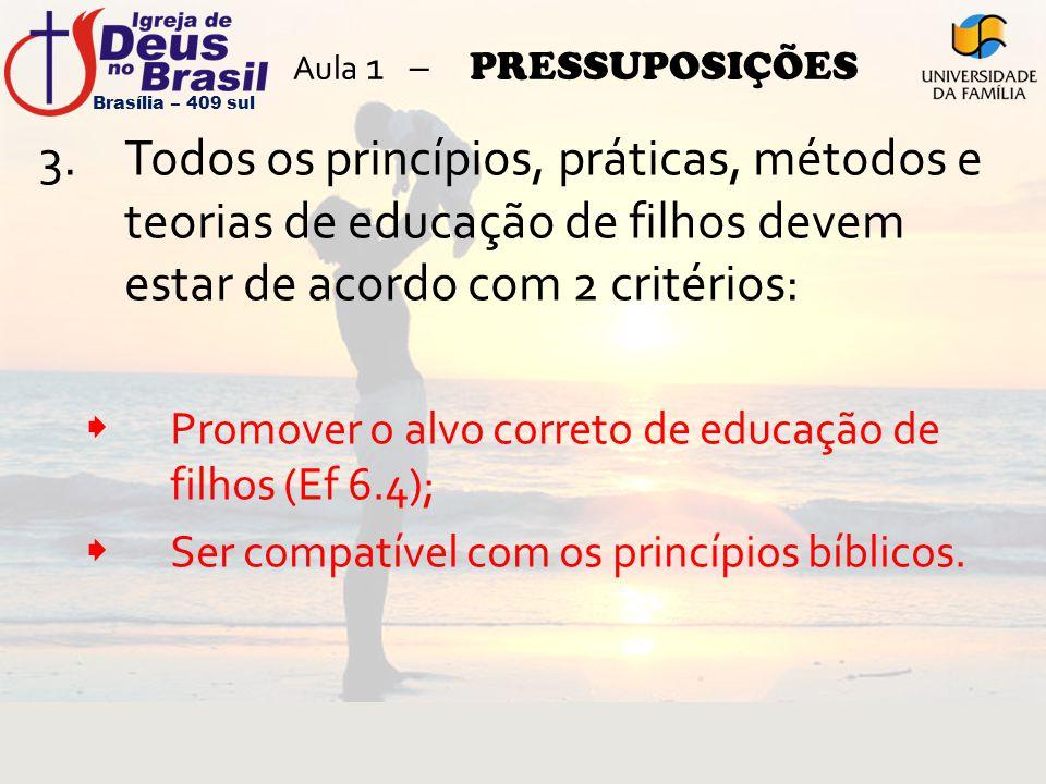Aula 1 – PRESSUPOSIÇÕES Brasília – 409 sul.