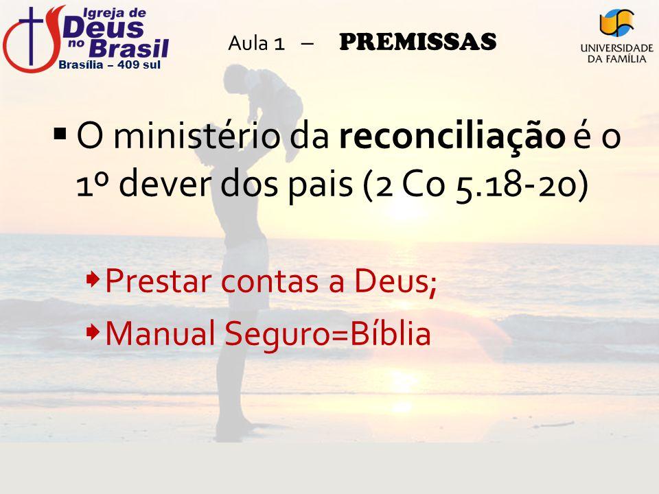 O ministério da reconciliação é o 1º dever dos pais (2 Co 5.18-20)