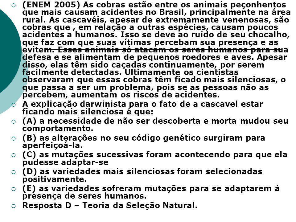 (ENEM 2005) As cobras estão entre os animais peçonhentos que mais causam acidentes no Brasil, principalmente na área rural. As cascavéis, apesar de extremamente venenosas, são cobras que , em relação a outras espécies, causam poucos acidentes a humanos. Isso se deve ao ruído de seu chocalho, que faz com que suas vítimas percebam sua presença e as evitem. Esses animais só atacam os seres humanos para sua defesa e se alimentam de pequenos roedores e aves. Apesar disso, elas têm sido caçadas continuamente, por serem facilmente detectadas. Ultimamente os cientistas observaram que essas cobras têm ficado mais silenciosas, o que passa a ser um problema, pois se as pessoas não as percebem, aumentam os riscos de acidentes.