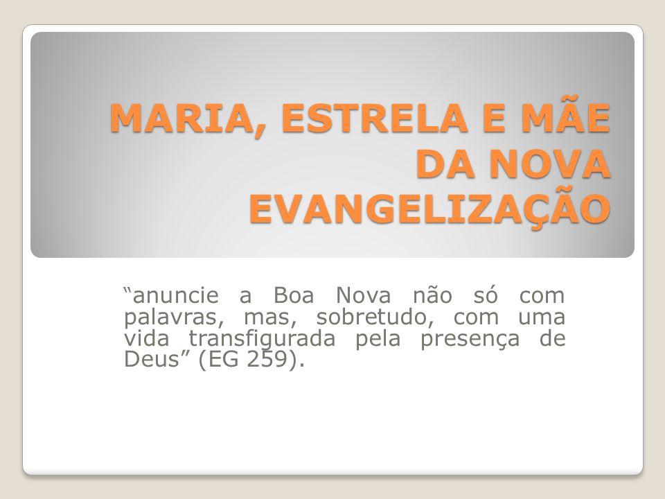 MARIA, ESTRELA E MÃE DA NOVA EVANGELIZAÇÃO