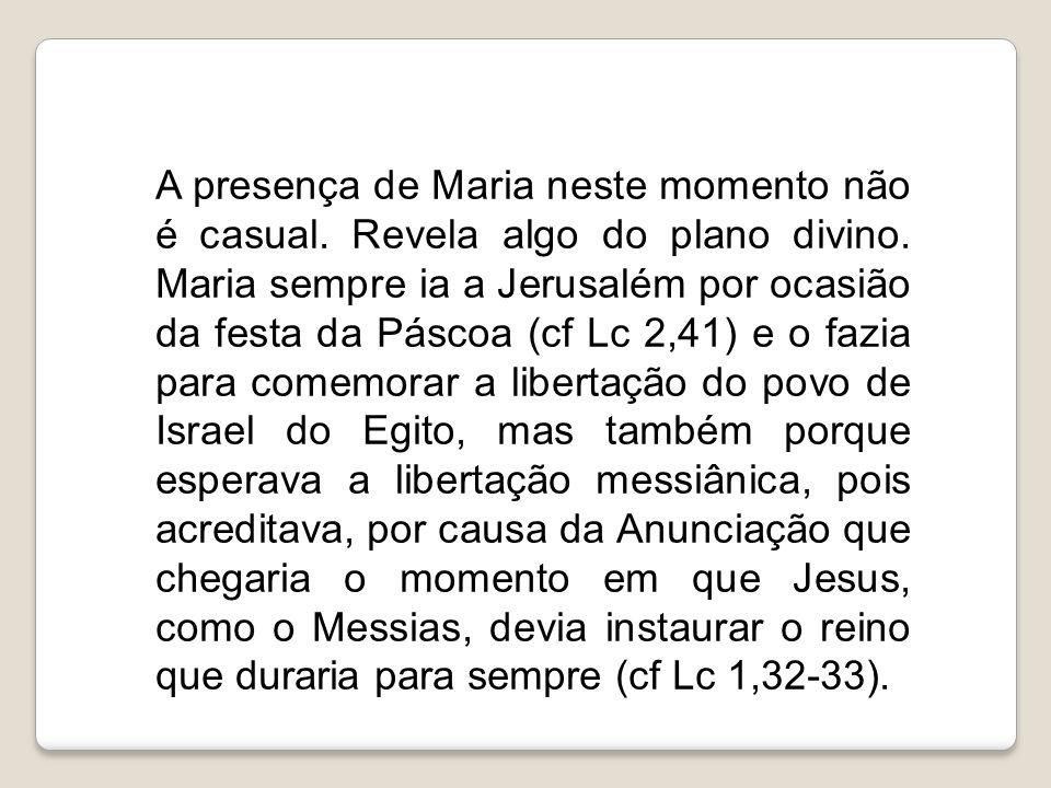 A presença de Maria neste momento não é casual