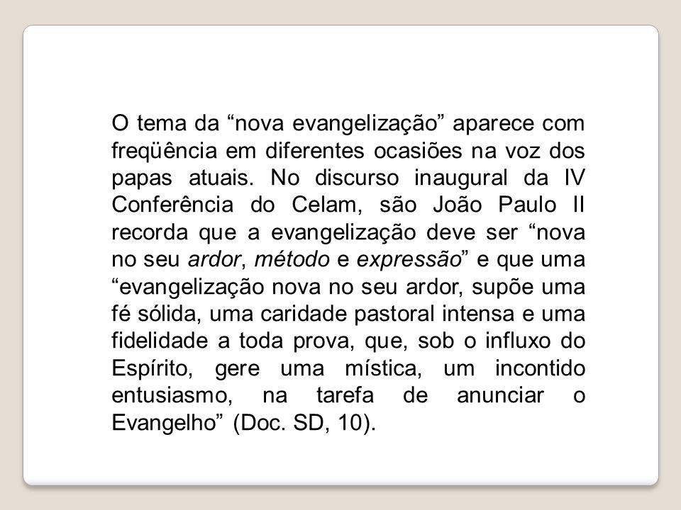 O tema da nova evangelização aparece com freqüência em diferentes ocasiões na voz dos papas atuais.
