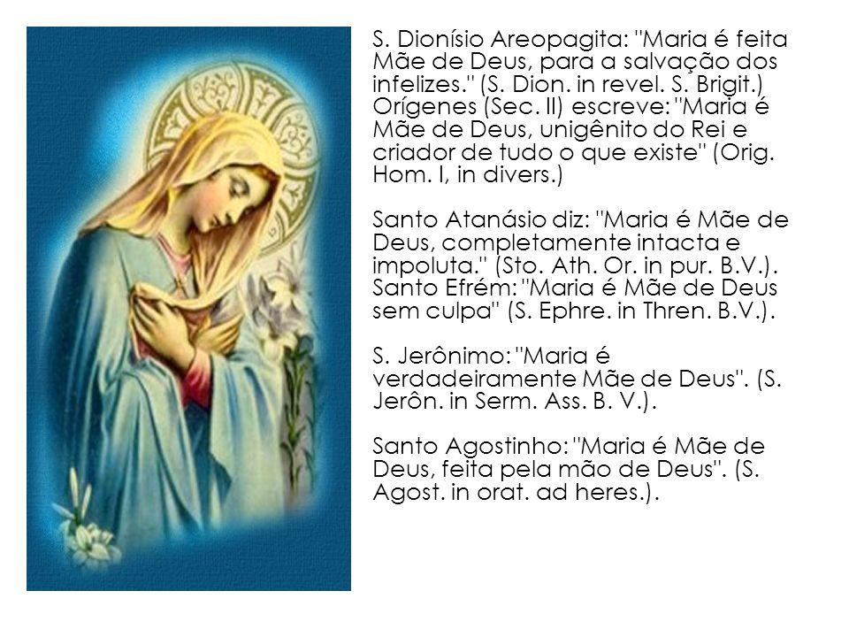 S. Dionísio Areopagita: Maria é feita Mãe de Deus, para a salvação dos infelizes. (S.