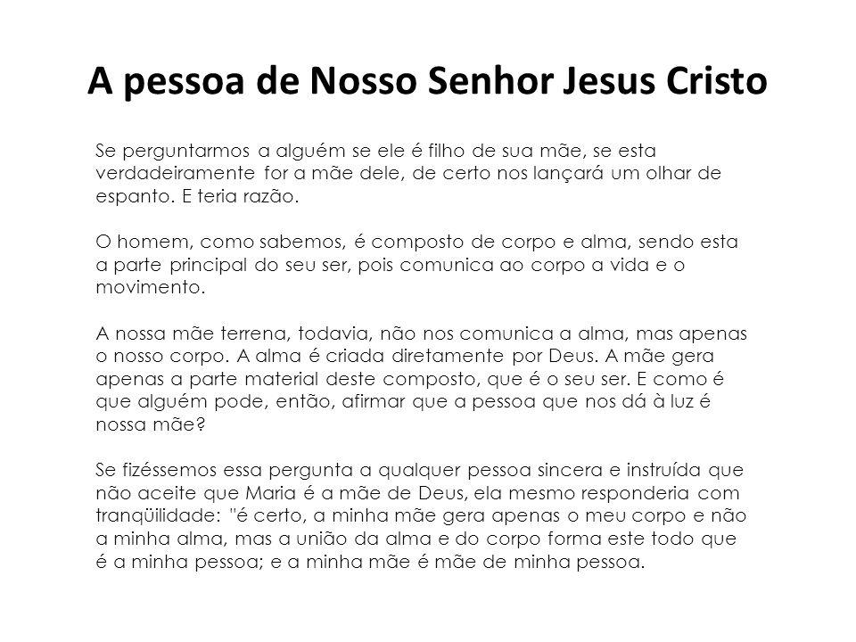 A pessoa de Nosso Senhor Jesus Cristo