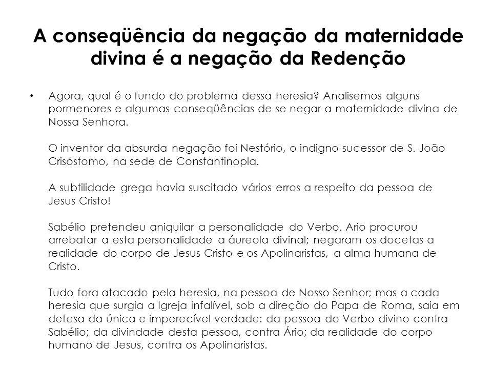 A conseqüência da negação da maternidade divina é a negação da Redenção