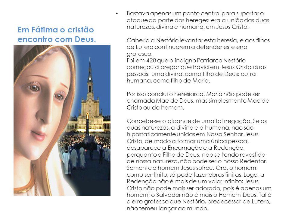 Em Fátima o cristão encontro com Deus.