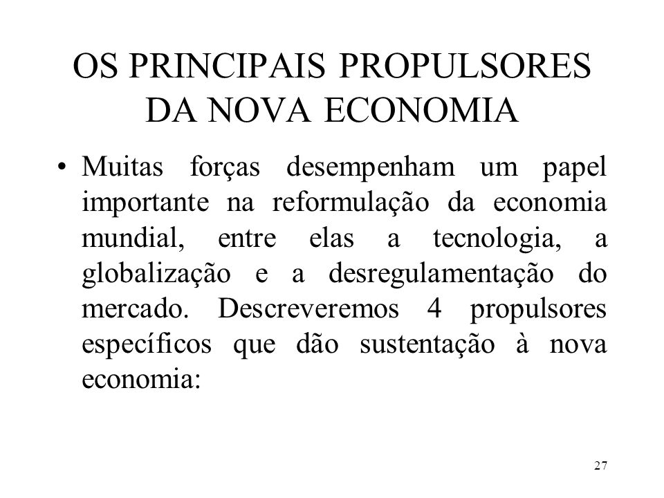 OS PRINCIPAIS PROPULSORES DA NOVA ECONOMIA