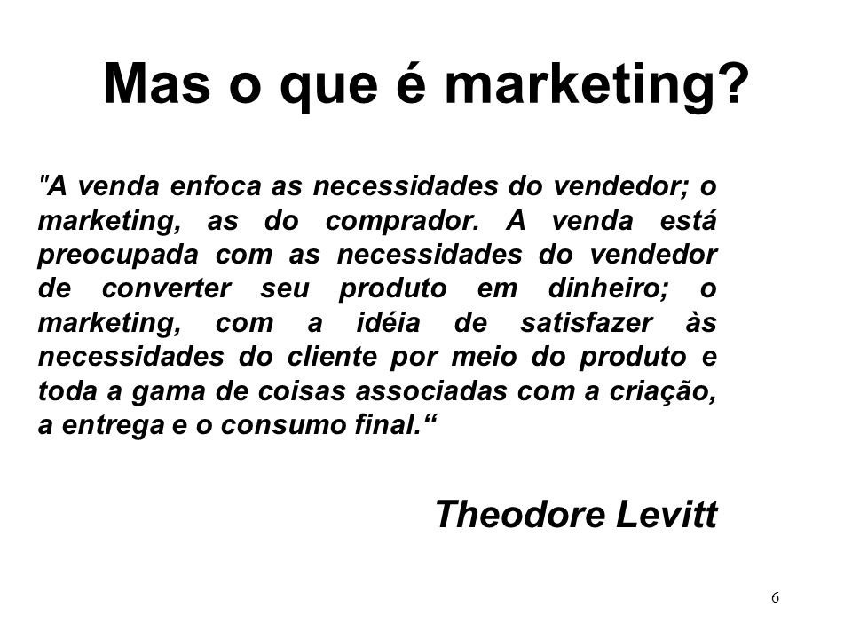 Mas o que é marketing Theodore Levitt