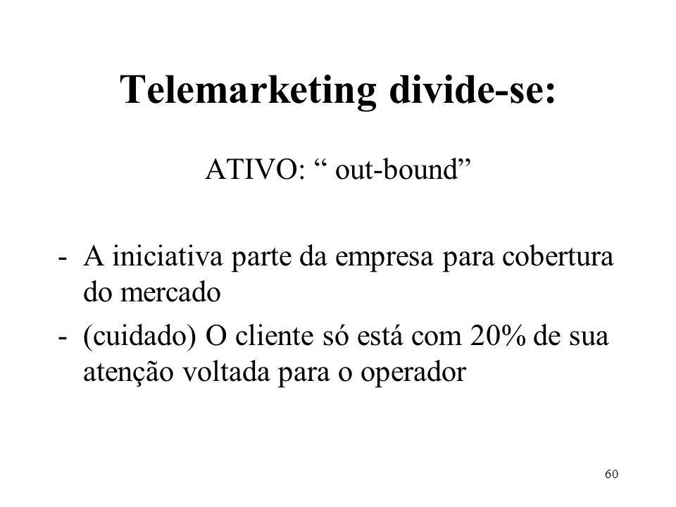 Telemarketing divide-se: