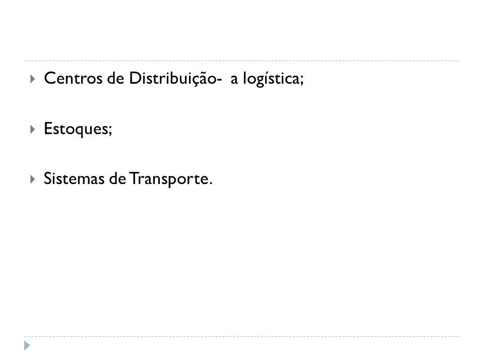 Centros de Distribuição- a logística;