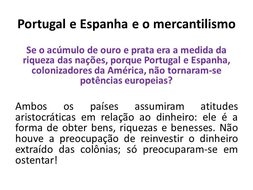 Portugal e Espanha e o mercantilismo