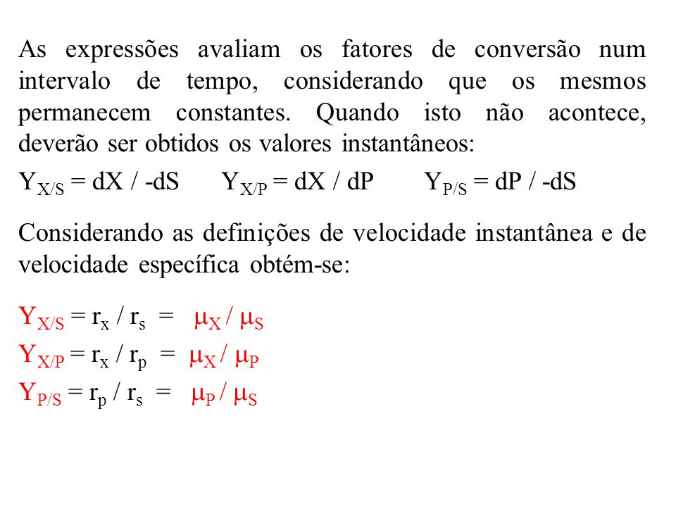 YX/S = dX / -dS YX/P = dX / dP YP/S = dP / -dS